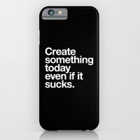 iPhone & iPod Case featuring Create something today even if it sucks by WORDS BRAND™