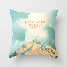 WASH YOUR SPIRIT CLEAN (JOHN MUIR) Throw Pillow