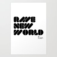 RAVE NEW WORLD Art Print