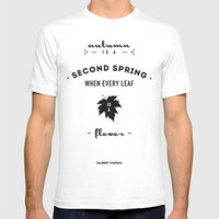Albert Camus Quote - Autumn is a second spring when every leaf, is a flower. Mens Fitted Tee White SMALL