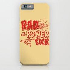 Rad To The Power Of Sick… iPhone 6 Slim Case