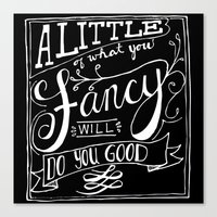 A little of what you fancy will do you good Canvas Print