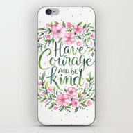 Have Courage And Be Kind iPhone & iPod Skin