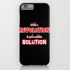 It Takes A Revolution To Make A Solution Slim Case iPhone 6s