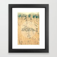 Wherever you go, no matter what the weather, always bring your own sunshine.   Framed Art Print