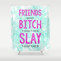 Slay Together Shower Curtain