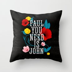 Paul You Need Is John Throw Pillow