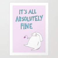 absolutely fine Art Print