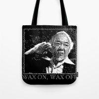 Miyagi Wax On Wax Off Tote Bag