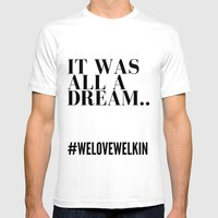 It Was All A Dream Mens Fitted Tee White SMALL