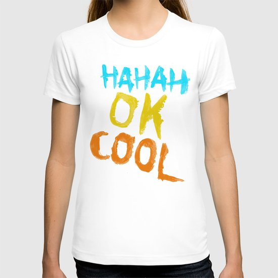HAHAH OK COOL T-shirt