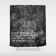 We Must Let Go Shower Curtain