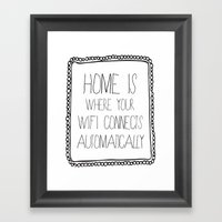 Home Is Where Your Wifi … Framed Art Print