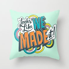 Looks Like We Made It! Throw Pillow