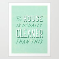 My House Is Usually Clea… Art Print
