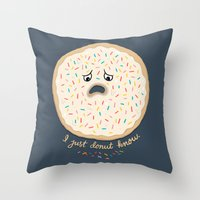 I just donut know. Throw Pillow