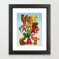 We are what we eat Framed Art Print