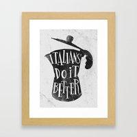 italians do it better ! Framed Art Print