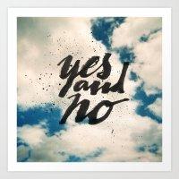 Yes and No Art Print
