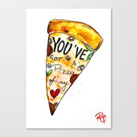 You've got a PIZZA of my Heart Canvas Print