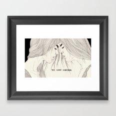 We Lost Control Framed Art Print