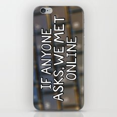 If Anyone Asks, We Met Online (Hand-Drawn) iPhone & iPod Skin
