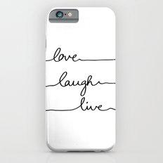 Love Laugh Live iPhone 6 Slim Case