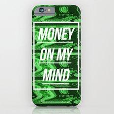 Money On My Mind iPhone 6 Slim Case