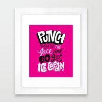 Punch Them In The Face A… Framed Art Print