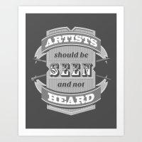 Artists Should Be Seen A… Art Print