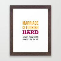 Marriage is Fucking Hard - Color Framed Art Print
