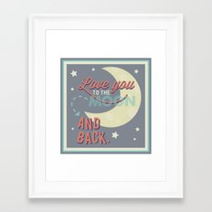Love You to the Moon...and Back! Framed Art Print