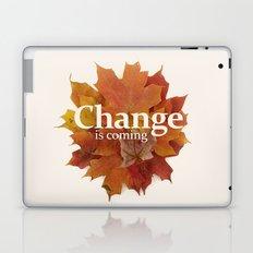 Change is coming Laptop & iPad Skin