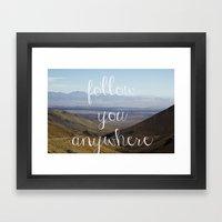 follow you anywhere Framed Art Print
