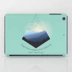 The Mountains Are Calling... iPad Case