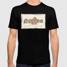 If You Built It, They Will Come. Mens Fitted Tee Black SMALL