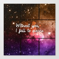 Without you I fall to pieces Canvas Print