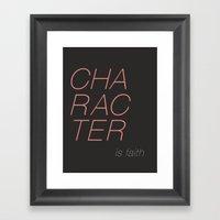 Character is faith  Framed Art Print