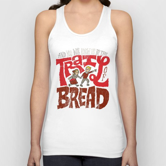 And You Will Know Us By The Trail Of Bread Unisex Tank Top