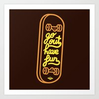 Go Out Have Fun Art Print