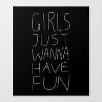 Girls Just Wanna Have Fun on Black Canvas Print