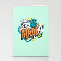 Looks Like We Made It! Stationery Cards