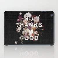 No Thanks I'm Good iPad Case