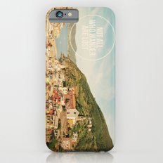 Not All Who Wander Are Lost Slim Case iPhone 6s