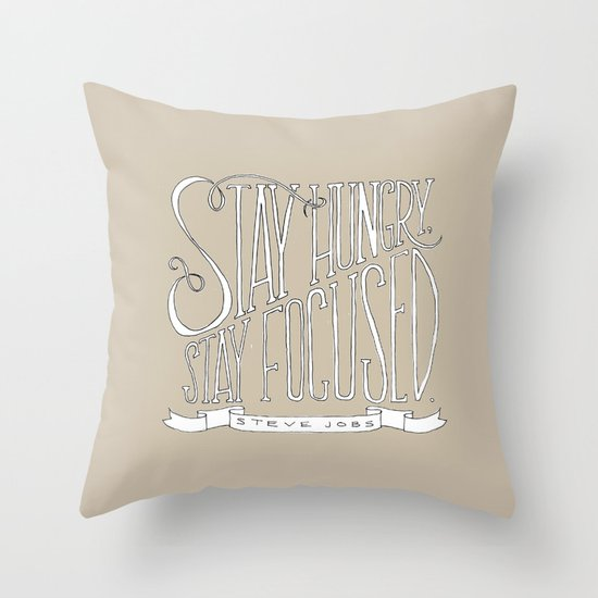 Stay Hungry, Stay Focused Throw Pillow