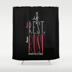 If I Rest, I Rust | Martin Luther Shower Curtain