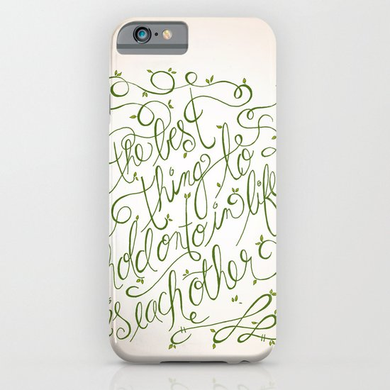 'The Best thing to hold onto in Life is Each Other' ~ Audrey Hepburn iPhone & iPod Case