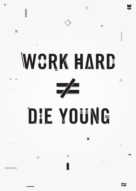 Work Hard, Die Young / Light Art Print
