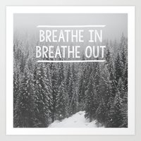 Breathe In - Breathe Out Art Print