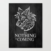 The Nothing Is Coming  Canvas Print